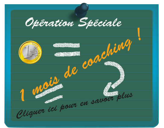Opération exceptionnelle: 1 mois de coaching pour 1€ symbolique!